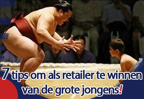 7 tips om als retailer te winnen van de grote jongens