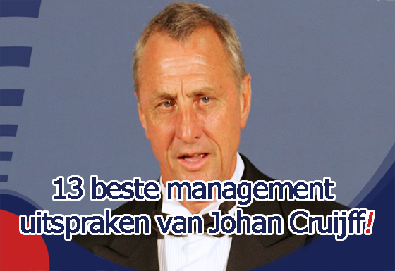 spreuken johan cruijff 13 management uitspraken van Johan Cruijff | GOAL trainingenGOAL  spreuken johan cruijff